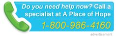 Do you need help now? Call a specialist at A Place of Hope: 1-800-986-4160