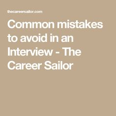 Common mistakes to avoid in an Interview - The Career Sailor