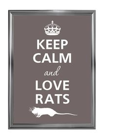 Keep calm and love rats by KCalmGallery on Etsy