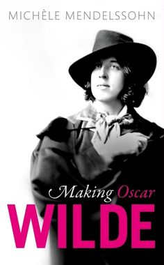 Revisiting 'Making Oscar Wilde' With Michele Mendelssohn On Wednesday's Access Utah Oscar Wilde, Edinburgh University, Attitude, Amazon New, Swag, Black Characters, English Literature, Victorian Women, Latest Books