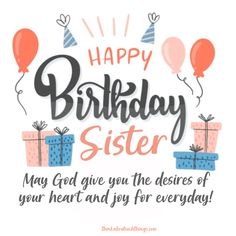 A collection of religious birthday blessings to encourage, uplift, and speak God's blessing on a loved one's birthday. Why send a birthday wish when you can Spiritual Birthday Wishes, Birthday Greetings For Sister, Birthday Messages For Sister, Happy Birthday Wishes Sister, Happy Birthday Wishes Images, Happy Birthday Wishes Quotes, Sister Birthday Quotes, Birthday Cards, Birthday Gifts