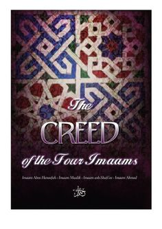 The Creed of The Four Imaams (2nd. Edition) Author: Based upon the work of Muhammad ibn Abdur-Rahman al-Khumayyis