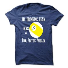 My Drinking Team has a Pool Playing Problem T-Shirts, Hoodies, Sweaters