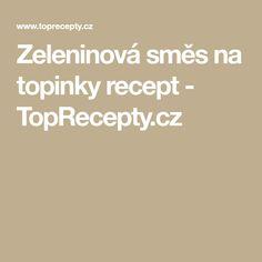 Zeleninová směs na topinky recept - TopRecepty.cz