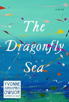 eBook The Dragonfly Sea By Yvonne Adhiambo Owuor read books 2020 books 2020 drive books Good New Books, This Book, Sense Of Life, Black Authors, Novels To Read, Penguin Random House, China Travel, Coming Of Age, Book Club Books