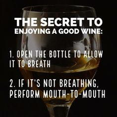 The secret to enjoying a good wine The Secret, Breathe, Wine