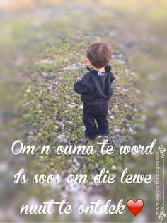 Om 'n ouma te word...../Grandchildren....lifes second change #ouma #kleinkinders #quote