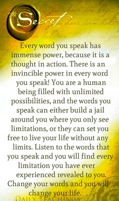 """Every word you speak has immense power...""- The Laws of Attraction"