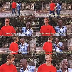 Brian O'Conner & Roman Pearce (Paul Walker & Tyrese Gibson)