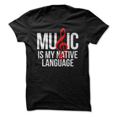 Music Is My Native Language  White  Red Text. CLICK HERE ==> https://www.sunfrog.com/chelsea123456/teemusic