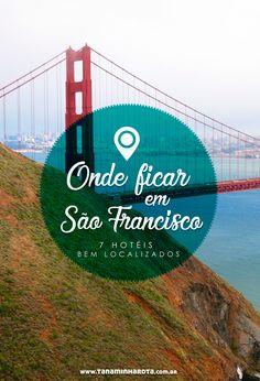 Onde ficar em São Francisco, Califórnia: 7 hotéis bem localizados. Uma cidade descolada, que tem o charme europeu e é moderna ao mesmo tempo. Como escolher onde ficar? Confira nossa seleção de hotéis bem localizados e com bom custo x benefício.