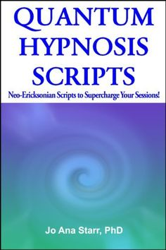 [Read Book] Quantum Hypnosis Scripts: Neo-Ericksonian Scripts that Will Superchange Your Sessions Author Starr PhD, Jo Ana and Tony Robbins, Autogenic Training, Hypnosis Scripts, Learn Hypnosis, Psychology Books, Marca Personal, Meditation Music, Guided Meditation, Hypnotherapy, Subconscious Mind