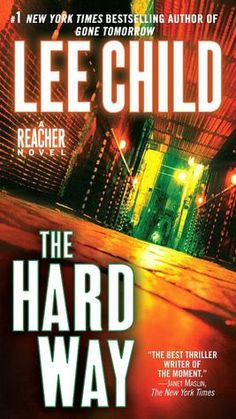 The Hard Way (Jack Reacher Series). Great, as usual! May, 2012/read.