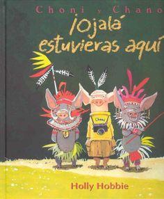 ¡ ojala estuvieras aqui ! - choni y chano de Holly Hobbie, http://www.amazon.es/dp/8423683621/ref=cm_sw_r_pi_dp_6oWWsb07P37AN