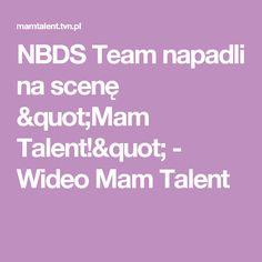 """NBDS Team napadli na scenę """"Mam Talent!"""" - Wideo Mam Talent"""
