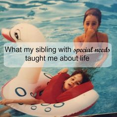 What my sibling with special needs taught me about life.