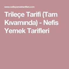 Trileçe Tarifi (Tam Kıvamında) - Nefis Yemek Tarifleri