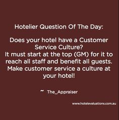 Hotelier Question Of The Day: Does your hotel have a Customer Service Culture? It must start at the top (GM) for it to reach all staff and benefit all guests. Make customer service a culture at your hotel! Hospitality Quotes, Hotel Housekeeping, Hotel Services, Question Of The Day, Serviced Apartments, Employee Appreciation, Training Tips, Customer Service, Leadership