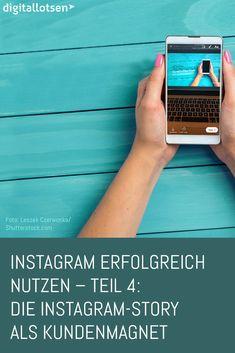 Instagram erfolgreich nutzen – Teil 4: Die Instagram-Story als Kundenmagnet  #digitallotsen #marketing #instagram #instagrammstory