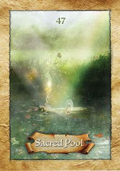 """Sacred Pool: """"The world is a reflection of your thoughts, feelings, and beliefs. Embody the love you wish to see in the world."""" Card is from The Enchanted Map from Colette Baron-Reid."""