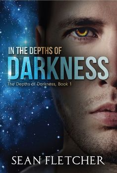 Books ~ Science Fiction | In the Depths of Darkness (The Depths of Darkness Book 1), by Sean Fletcher