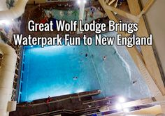 Great Wolf Lodge Brings Waterpark Fun to New England - MyFamilyTravels.com