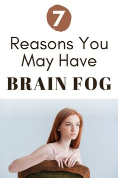 Brain fog can be embarrassing and painful. If you are struggling through brain fog, it can be helpful to narrow down what's causing it. Find out some of the reasons you are dealing with a foggy brain and how to fix it.