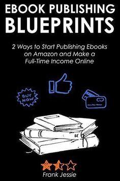 849 best ebook publishing amazon images on pinterest amazon kindle ebook publishing blueprints 2 ways to start publishing ebooks on amazon and make a full fandeluxe Choice Image