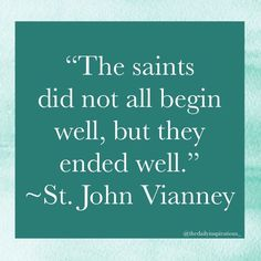 """Daily Inspiration (Catholic) on Instagram: """"""""The saints did not all begin well, but they ended well."""" ~St. John Vianney #catholic #catholicsaints #catholicquotes #stjohnvianney"""" Catholic Saints, Roman Catholic, St John Vianney, Catholic Quotes, Daily Inspiration, Jesus Christ, Wellness, Instagram, Catholic"""