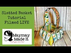 Slatted Basket Live Today on Youtube!!!! – Maymay Made It