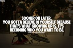 Becoming who you want to be.