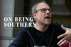 I love Alton Brown and this interview is spot on. ~ @altonbrown On Being Southern