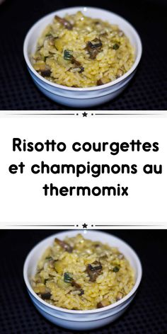 Risotto courgettes et champignons au thermomix Vegan Recipes Thermomix, Vegan Dessert Recipes, Pro Cook, Cooking Wild Rice, Savoury Dishes, Vegan Vegetarian, Meal Planning, Food Porn, Food And Drink