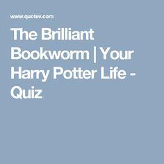 The Brilliant Bookworm | Your Harry Potter Life - Quiz