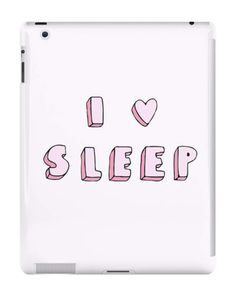 Our I Love Sleep Tumblr Style iPad Case is available online now for just £9.99.    Do you love sleeping & napping? You'll love our Tumblr inspired I Love Sleep iPad case    Material: Plastic, Production Method: Printed, Weight: 60g, Thickness: 12mm, Colour Sides: White, Compatible With: iPad 2 | iPad 3 | iPad 4 | iPad Air | iPad Mini | iPad Mini 2, Features: Slim fitting one-piece clip-on case that allows full access to all device ports. This iPad case is extremely durable, shatterproof casi