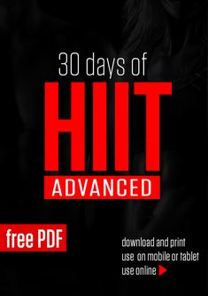 Page 1 of 31 30 Days of HIIT Advanced is a 30-day high intensity interval training weight loss oriented program. It consists of time based HIIT routines designed to challenge you independently of your fitness level. It's 100% bodyweight based,...