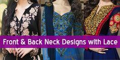 Stylish Front Neck Designs Back Gala Style Neck Design with Lace for Salwar Kameez Suit, Churidar Frock, Ladies Kurta Kurti Images.