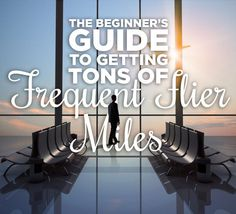 The Beginner's Guide To Becoming A Frequent Flier