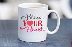 15oz mug, BLESS YOUR HEART, coffee mug, inspirational quote on coffee mug, coffee cup, cute mug