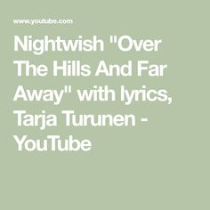 "Nightwish ""Over The Hills And Far Away"" with lyrics, Tarja Turunen - YouTube"