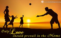 Do You Know That only #love should prevail in the home?  Find out more: http://www.dadabhagwan.org/scientific-solutions/relationship/true-love-in-relationship/does-true-love-prevail-in-your-home/