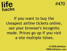 Buying airline tickets, also helps to clear history and cookies.