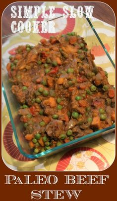 : Simple Slow Cooker Paleo Beef Stew. This is a simple beef stew ...