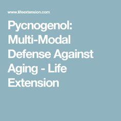 Pycnogenol: Multi-Modal Defense Against Aging - Life Extension