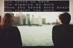 Don't break such heart Regrets, Love Her, Heart, Hearts