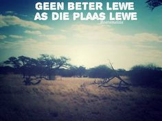 plaas lewe Afrikaans Quotes, Hurt Quotes, Quotes And Notes, True Words, Country Life, Ash, It Hurts, Happiness, Creative