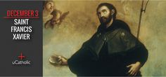 Dec 3...St. Francis Xavier is the Apostle of the Far East and is considered the greatest missionary since the time of the Apostles, and the zeal he displayed, the wonderful miracles he performed, and the great number of souls he brought to the light of true Faith, entitle him to this distinction.