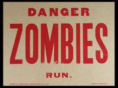 ZOMBIES Public Service Message Hand Printed by ChurchofType, $20.00