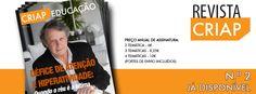 REVISTA CRIAP EDUCAÇÃO   JÁ DISPONÍVEL  Saiba mais em: http://www.institutocriap.com/edicoes-criap/revista-criap