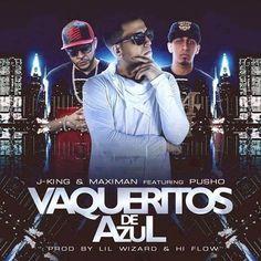 Tsr Thecompanyink: Vaqueritos de Azul - J King y Maximan feat Pusho